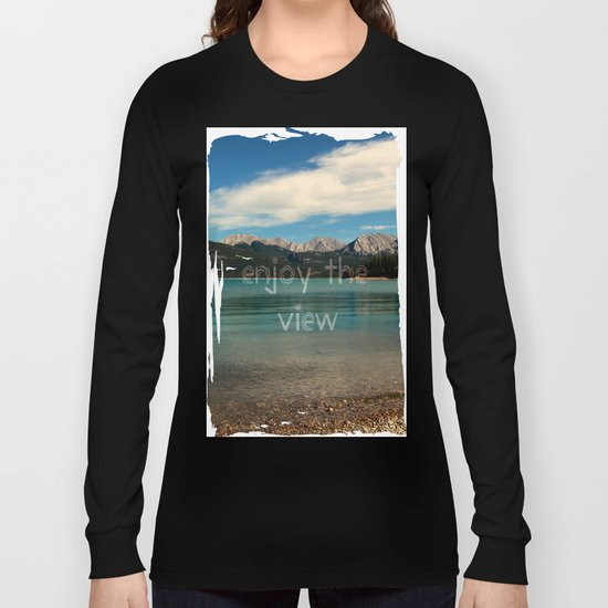 Enjoy the view Long Sleeve T-shirt