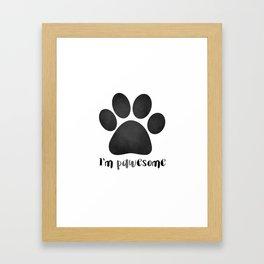 I'm Pawesome - Paw Print Framed Art Print