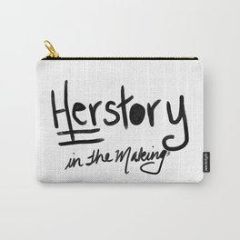 Herstory In the making Carry-All Pouch