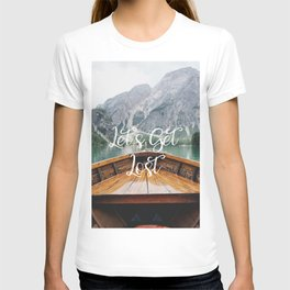 Live the Adventure - Lets Get Lost T-shirt
