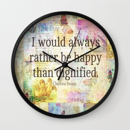 Charlotte Bronte happiness quote Wall Clock