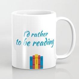 id rather to be reading Coffee Mug