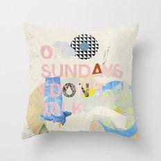 ON SUNDAYS I DON'T TALK Throw Pillow