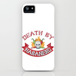 Death By Habanero Chili Pepper Enthusiast  iPhone Case