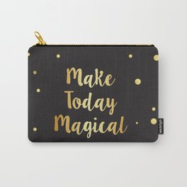 Make today Magical Carry-All Pouch