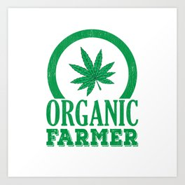 Organic Weed Farmer Earth Day 2019 Art Print