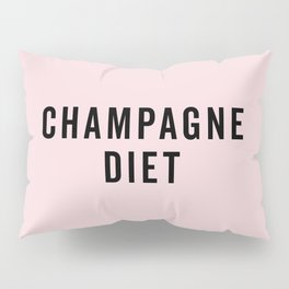Champagne Diet Funny Quote Pillow Sham
