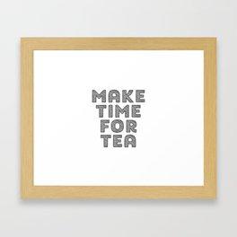 Make Time For Tea, Tea Art, Kitchen Art, Kitchen Quote, Tea Quote Framed Art Print
