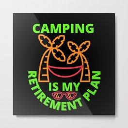 camping is my retirement plan Metal Print