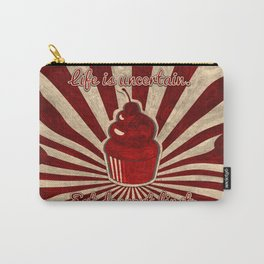 Life is Uncertain Carry-All Pouch
