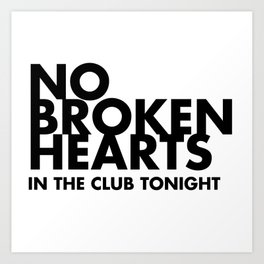 NO BROKEN HEARTS Art Print