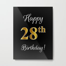 """Elegant """"Happy 28th Birthday!"""" With Faux/Imitation Gold-Inspired Color Pattern Number (on Black) Metal Print"""