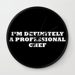 Professional Chef Quote Wall Clock