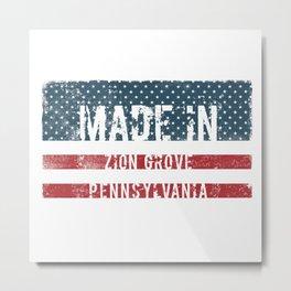 Made in Zion Grove, Pennsylvania Metal Print