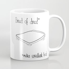 Bread of dread // Comfort food series Coffee Mug