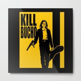 Kill Bucho: El Mariachi Metal Print