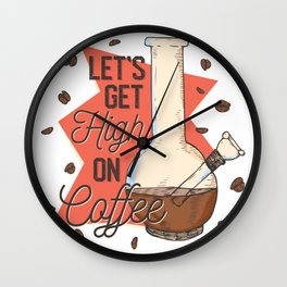 High On Coffee Wall Clock