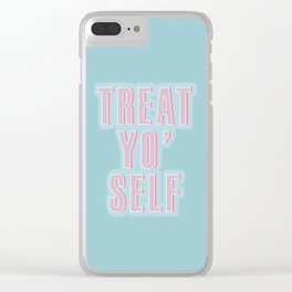 Treat Yo' Self Clear iPhone Case