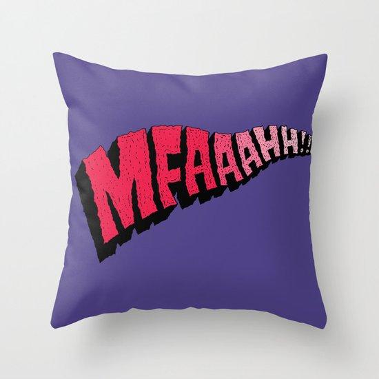 MFAAAHHH!! Throw Pillow
