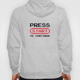 Press Start to continue Hoody