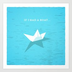 If I had a boat... Art Print