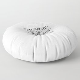 Don't look back you're not going that way Floor Pillow