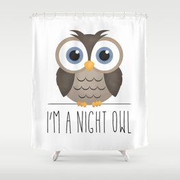 I'm A Night Owl Shower Curtain