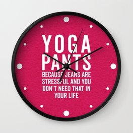 Yoga Pants Stressful Funny Quote Wall Clock