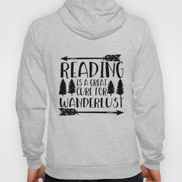 Reading is a Great Cure for Wanderlust Hoody