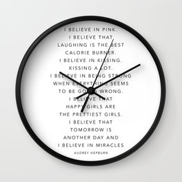 I Believe In Pink. I Believe That Laughing Is the Best Calorie Burner… -Audrey Hepburn Wall Clock