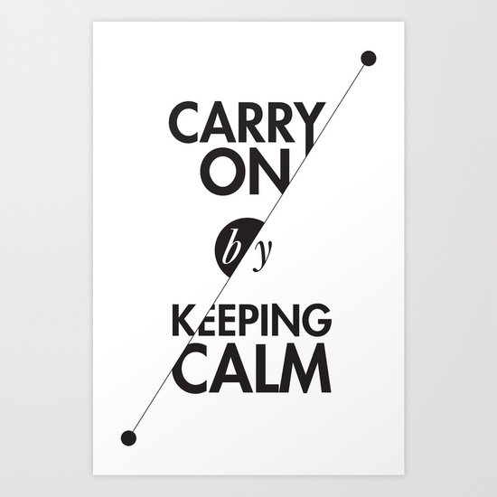 Carry On by Keeping Calm Art Print