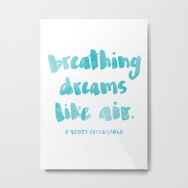 Breathing dreams like air Metal Print