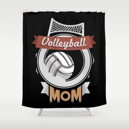 Volleyball Mom - Team Biggest Fan Mother Shower Curtain