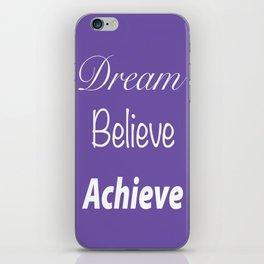 Dream Believe Achieve Ultra Violet iPhone Skin