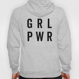GRL PWR / Girl Power Quote Hoody