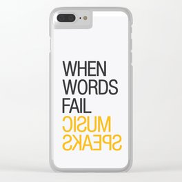 When words fail, music speaks Clear iPhone Case