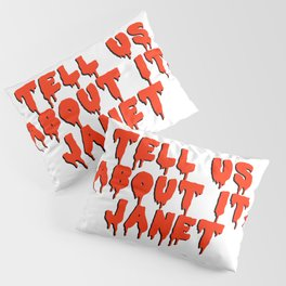 tell us about it, janet! Pillow Sham
