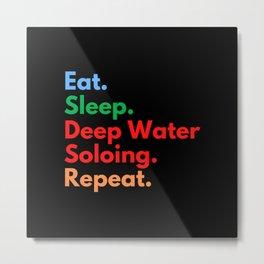 Eat. Sleep. Deep Water Soloing. Repeat. Metal Print