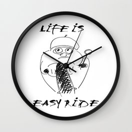 life is easy ride Wall Clock