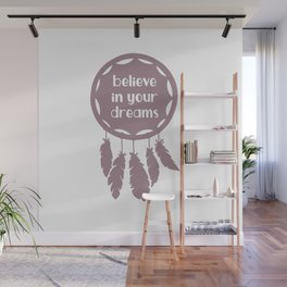 Believe In Your Dreams shirt tshirt Wall Mural