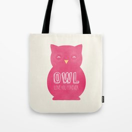 Owl love you forever - Pink Owl Tote Bag