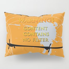 Warning: No Filter Pillow Sham