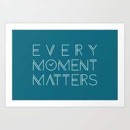 Inspirational Every Moment Matters Typography Art Print