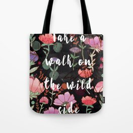 Take A Walk On The Wild Side Tote Bag