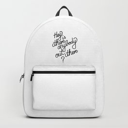 Hey is anybody out there?   [black] Backpack