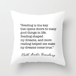 RBG Quotes - Reading is the key Throw Pillow