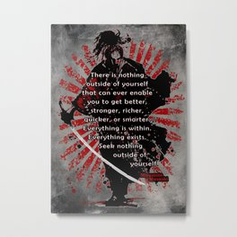 "Samurai, Miyamoto Musashi, ""there is nothing outside of yourself... Metal Print"