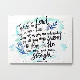 Proverbs 3:5-6 Metal Print