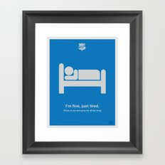 I'm Just Tired Framed Art Print