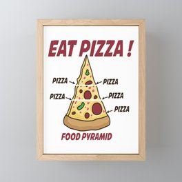 pizza hobby italy feed me pizza food pyramid Framed Mini Art Print